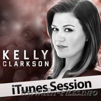 Kelly Clarkson – iTunes Session ( 2011 )