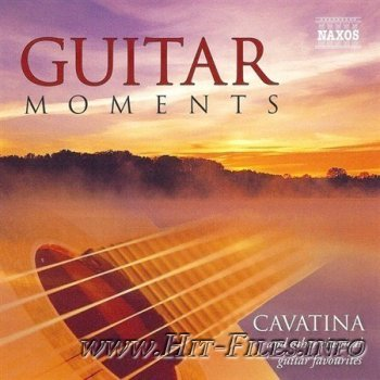 Guitar Moments: Cavatina And Other Classical Guitar Favourites ( 2004 )