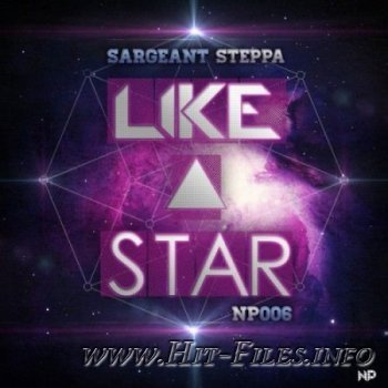 Sargeant Steppa - Like A Star ( 2012 )