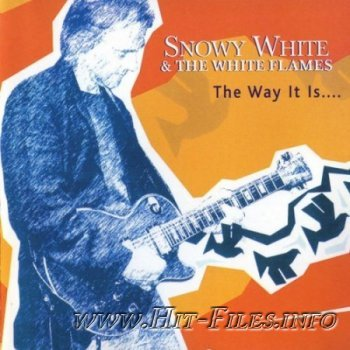 Snowy White & The White Flames - The Way It Is ( 2004 )