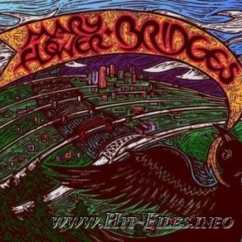 Mary Flower - Bridges ( 2009 )