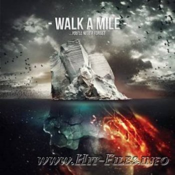 Walk A Mile -. youll never forget ( 2012 )